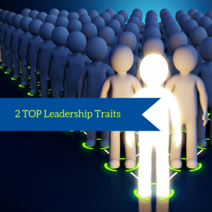 2 Top Leadership Traits of Every Successful Leader in Home Business