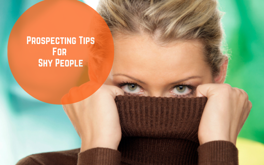 Prospecting Tips for Shy People
