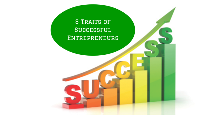 8 Traits All Successful Entrepreneurs Have in Common
