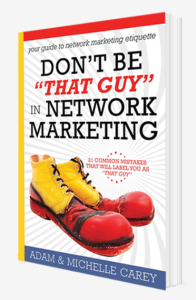 Don't Be That Guy In Network Marketing