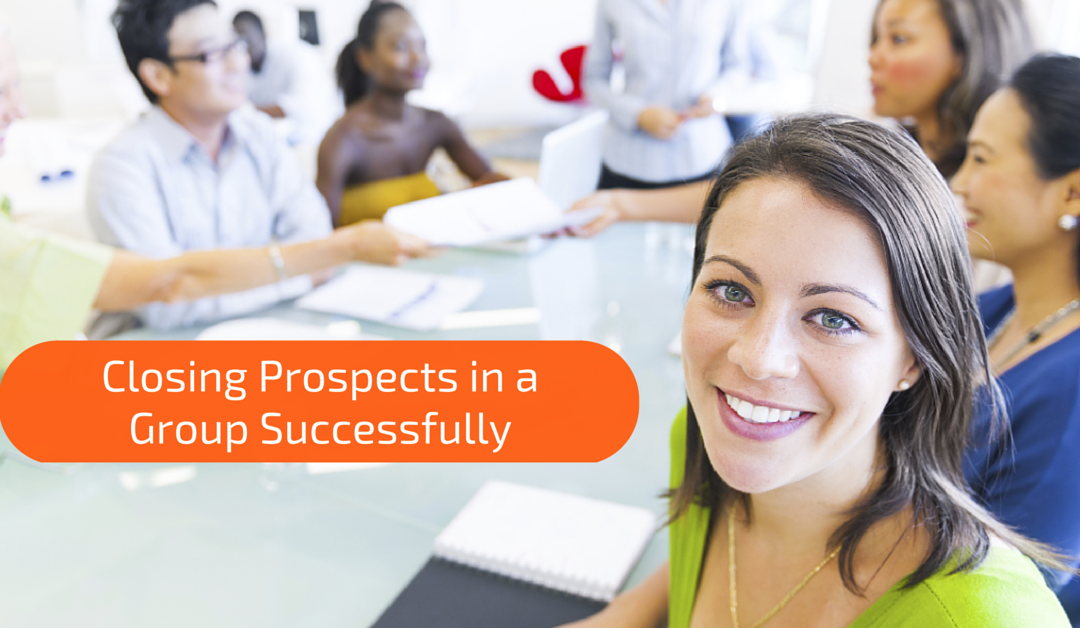 Closing Prospects In a Group Setting Successfully
