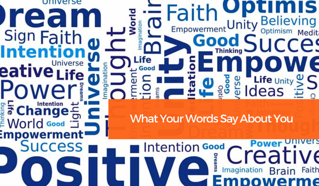 What Your Words Say About You