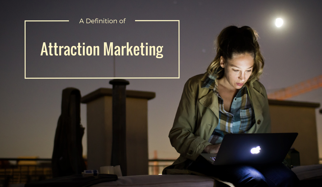A Definition of Attraction Marketing
