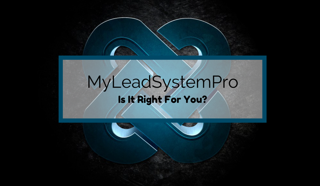Is MyLeadSystemPro Right for You?