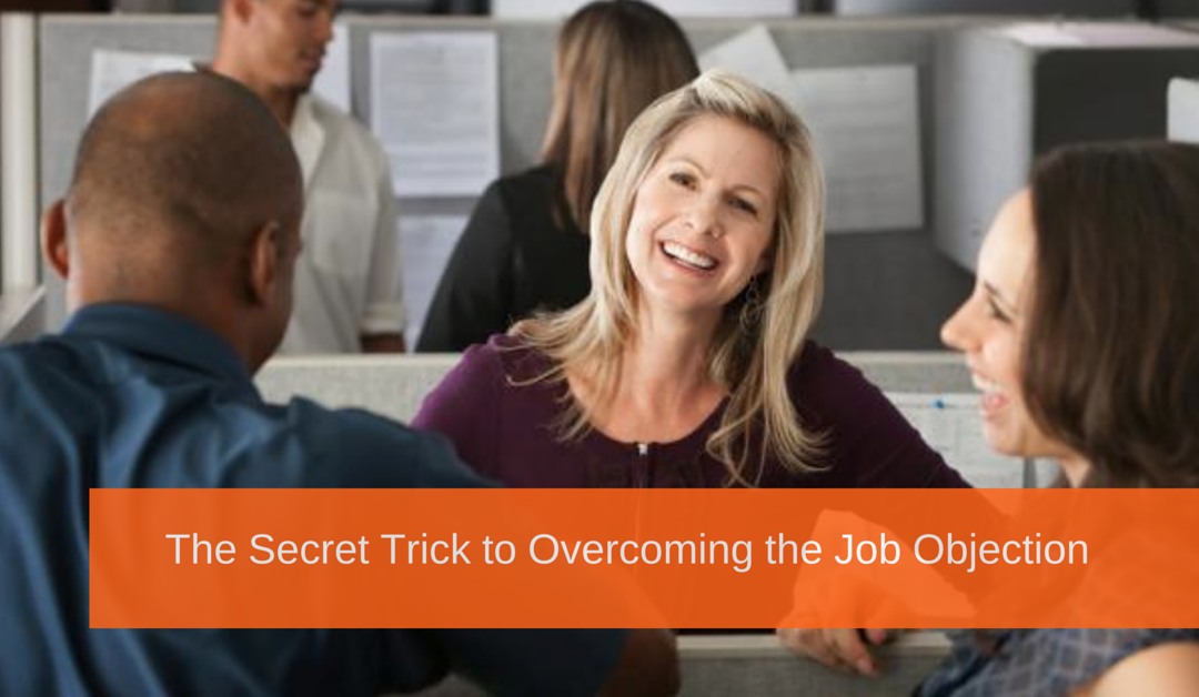 The Secret Trick to Overcoming the Job Objection in Network Marketing