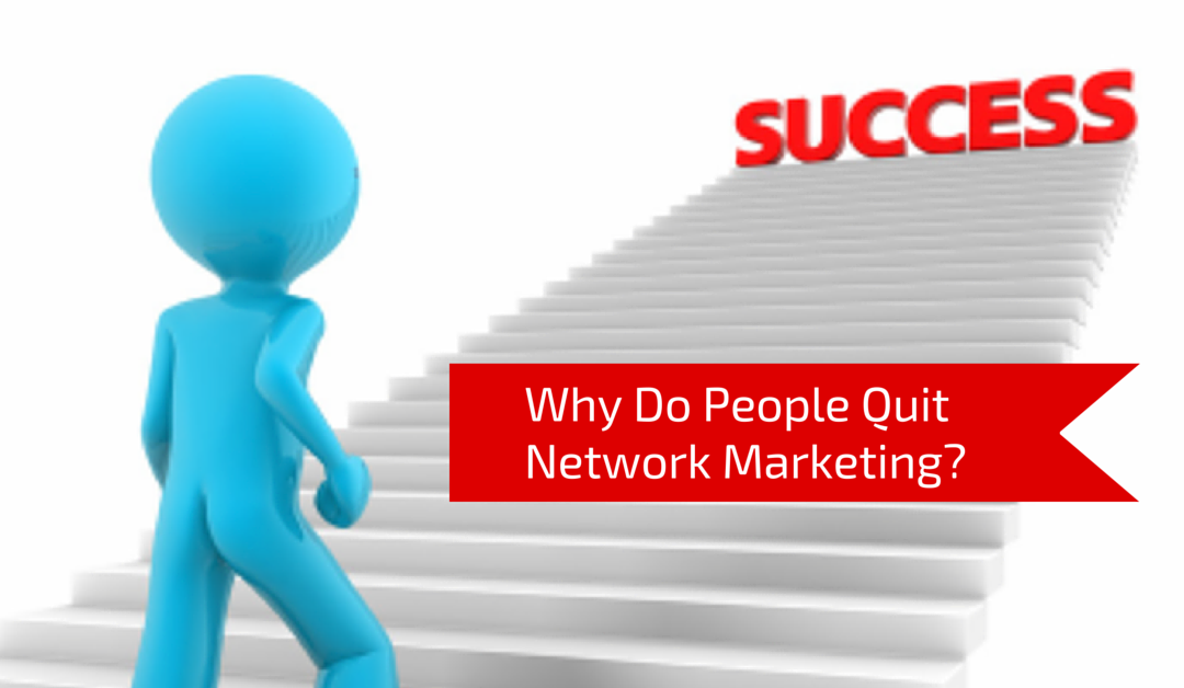 Why Do People Quit Network Marketing?