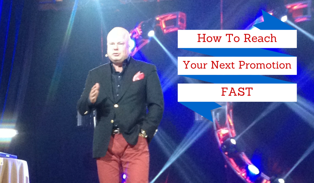 [Video] Reach Your Next Promotion Fast