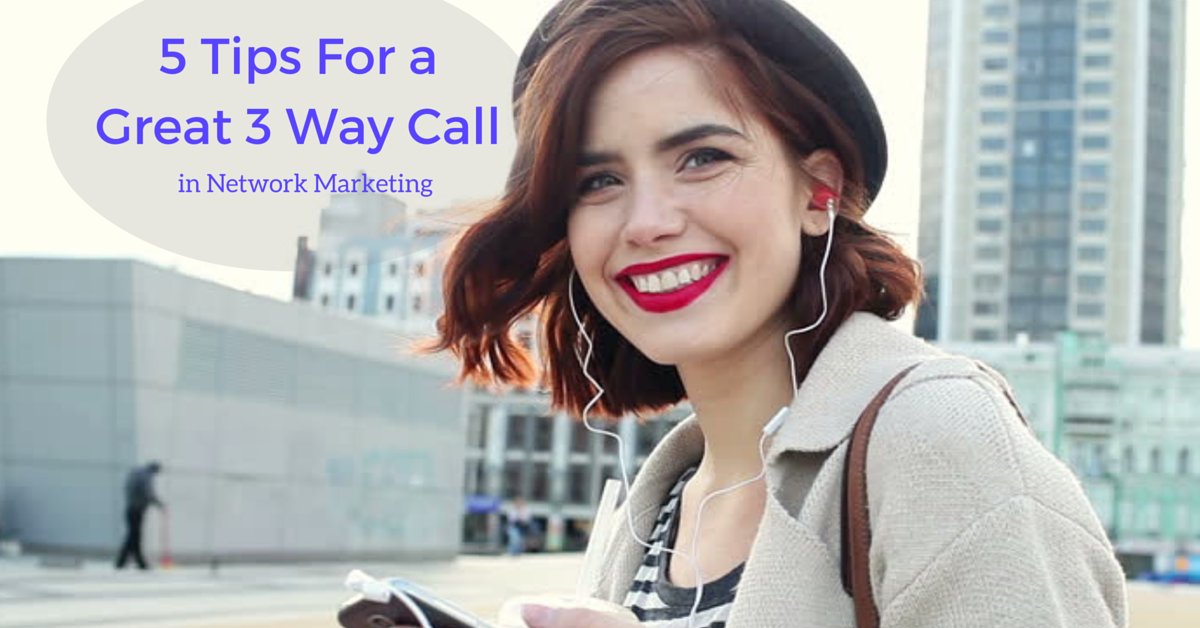 how to do a 3 way call on iphone 5 tips for a great 3 way call in network marketing 21350