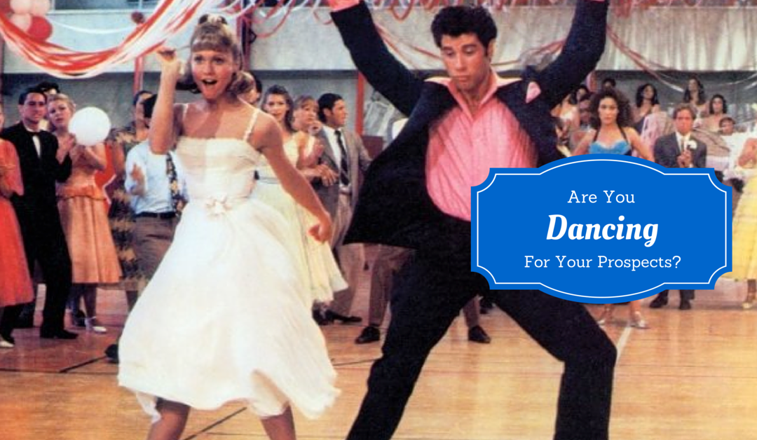 Are You Dancing for Your Prospects?