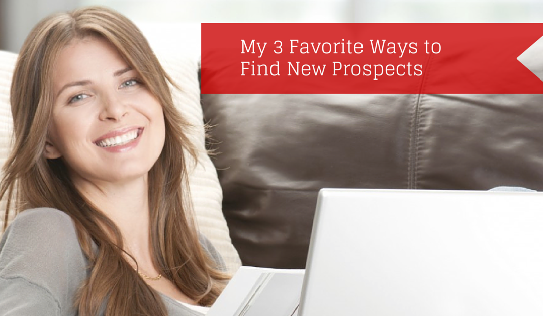 My 3 Favorite Ways to Find New Prospects