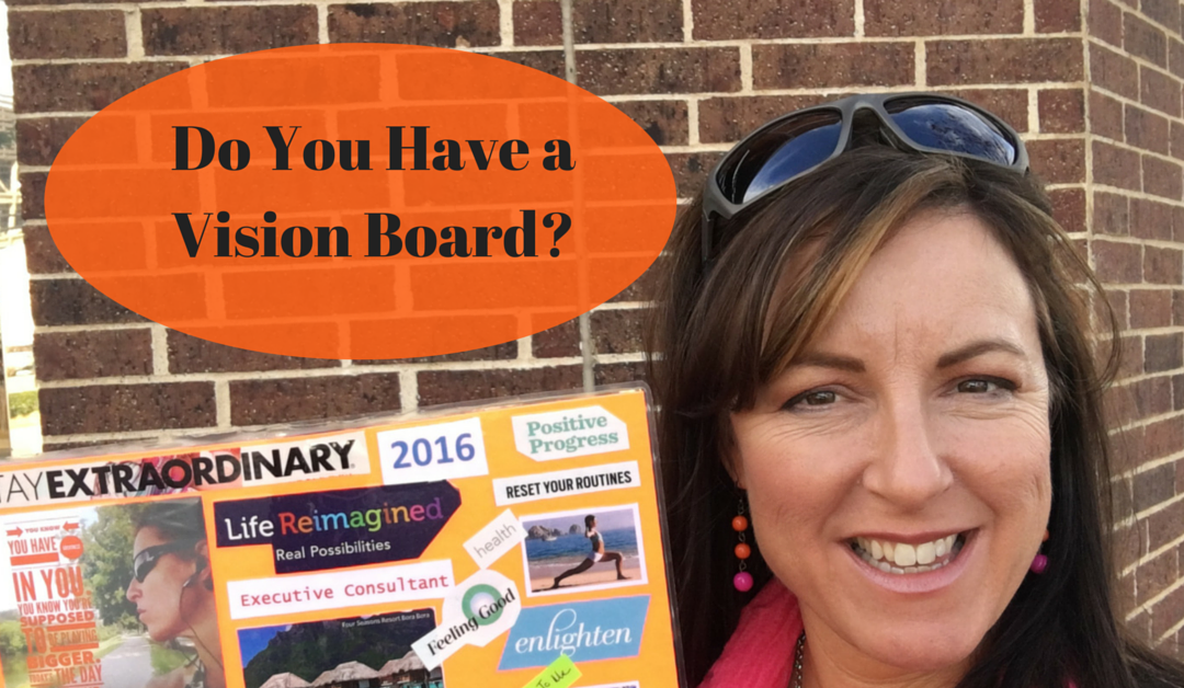 Do You Have a Vision Board?